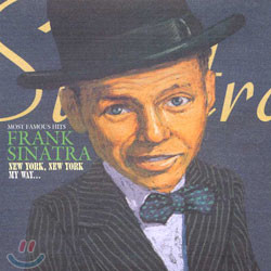Frank Sinatra (프랭크 시나트라) - Most Famous Hits Frank Sinatra: New York, New York / My Way