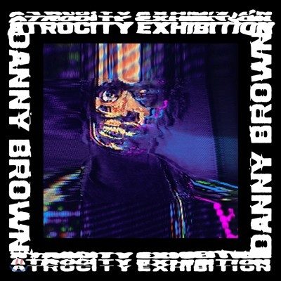 Danny Brown (대니 브라운) - Atrocity Exhibition