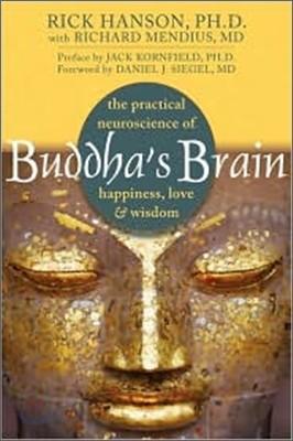Buddha's Brain: The Practical Neuroscience of Happiness, Love, and Wisdom