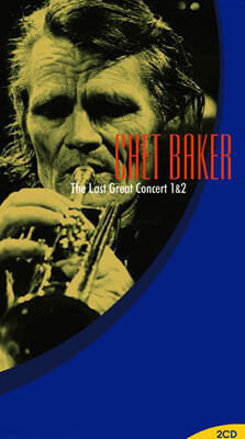 Chet Baker - The Last Great Concert 1 & 2 쳇 베이커 마지막 콘서트