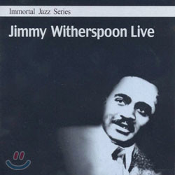 Immortal Jazz Series - Jimmy Witherspoon Live