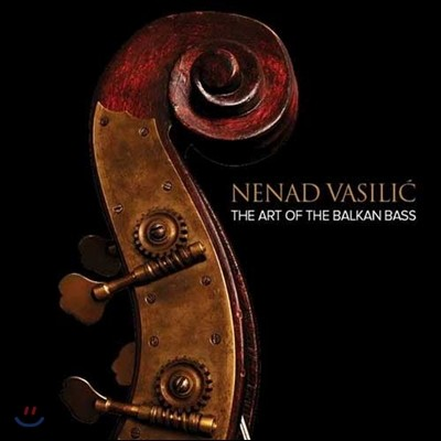 Nenad Vasilic (네나드 바실리치) - The Art of the Balkan Bass (발칸 더블베이스의 예술)