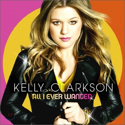 Kelly Clarkson - All I Ever Wanted (Standard Edition)