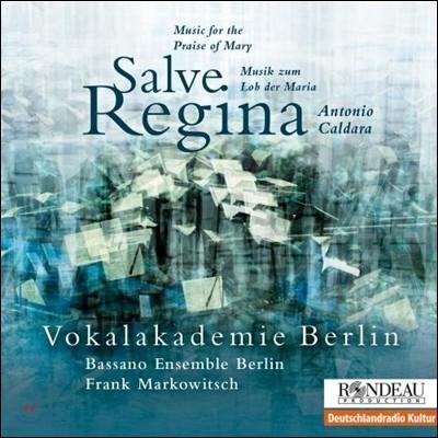 Vokalakademie Berlin 칼다라: 성모 마리아를 위한 음악 - 살베 레지나, 마그니피카트, 스타바트 마테르 (Antonio Caldara: Salve Regina - Music for the Praise of Mary) 보칼아카데미 베를린