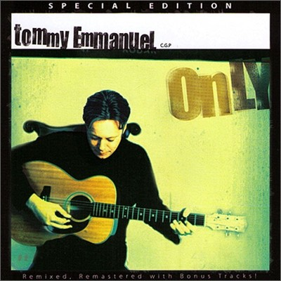 Tommy Emmanuel - Only (Special Edition)