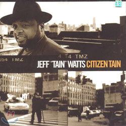 Jeff Tain Watts - Citizen Tain