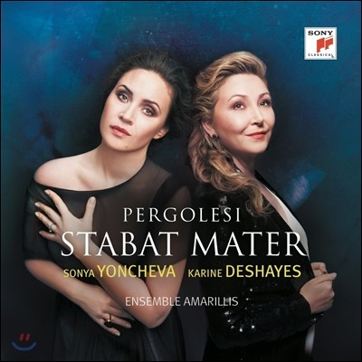 Sonya Yoncheva / Karine Deshayes 페르골레지: 스타바트 마테르 / 만치니 / 듀란테 (Pergolesi: Stabat Mater / Mancini: Sonata / Durante: Concerto Grosso) 소냐 욘체바, 카린 데예