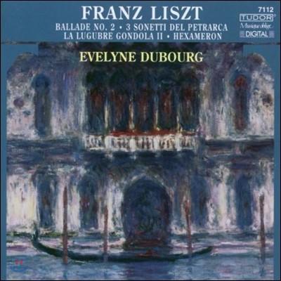 Evelyne Dubourg 리스트: 피아노 작품 - 발라드 2번, 페트라르카의 소네트, 슬픈 곤돌라, 헥사메론 (Liszt: Ballade, 3 Sonetti del Petrarca, La Lugubre Gondola, Hexameron) 에블린 뒤부르