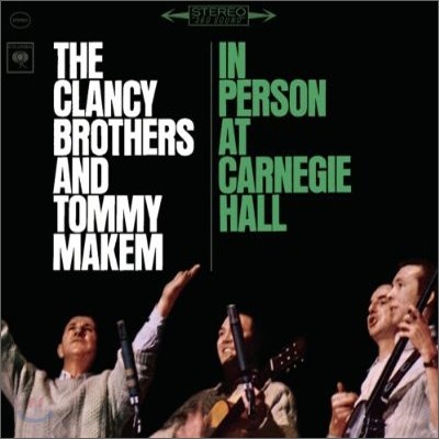 Clancy Brothers And Tommy Makem - In Person At Carnegie Hall (Legacy Edition)