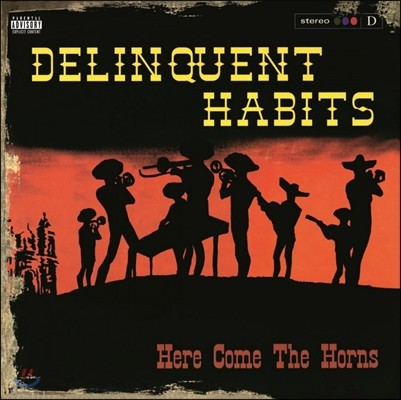 Delinquent Habits (델린퀀트 해비츠) - Here Come The Horns [2LP]