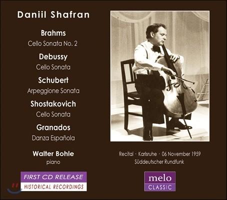 Daniil Shafran 다닐 샤프란 1959년 칼스루에 리사이틀 - 브람스 / 드뷔시 / 슈베르트 / 쇼스타코비치 / 그라나도스: 첼로 소나타 (Brahms / Debussy / Schubert / Shostakovich / Granados: Sonatas)