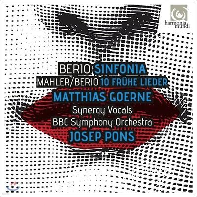 Matthias Goerne / Josep Pons 루치아노 베리오: 신포니아 / 말러 - 10개의 가곡 [베리오 편곡] (Luciano Berio: Sinfonia / Mahler's 10 Fruhe Lieder) 마티아스 괴르네, BBC 교향악단