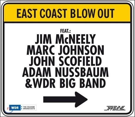 Jim Mcneely, Marc Johnson, John Scofield, Adam Nussbaum, WDR Big Band (짐 맥닐리, 마크 존슨, 존 스코필드, 아담 누스바움, WDR 빅 밴드) - East Coast Blow Out