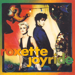 Roxette - Joyride: Don't Bore Us/Get To The Chorus