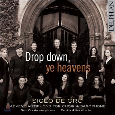 Siglo de Oro 천국이여, 내려오소서 - 색소폰과 합창을 위한 재림절 응답가 (Drop Down, Ye Heavens) 시글로 데 오로