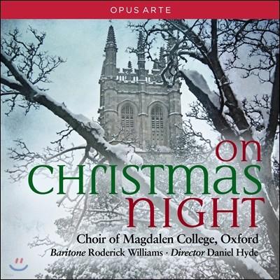Choir of Magdalen College Oxford 막달렌 칼리지 합창단의 크리스마스 나이트 (On Christmas Night) 로데릭 윌리엄스, 대니얼 하이드