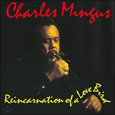 Charles Mingus (찰스 밍거스) - Reincarnation of a Love Bird [LP]