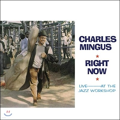 Charles Mingus (찰스 밍거스) - Right Now: Live… at the Jazz Workshop [LP]