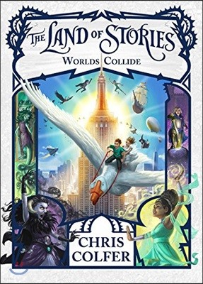 The Land of Stories #6 : Worlds Collide