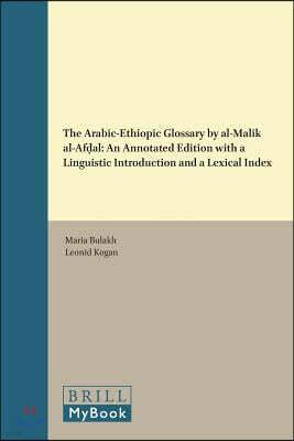 The Arabic-ethiopic Glossary by Al-malik Al-af?al