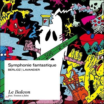 Le Balcon 베를리오즈: 환상 교향곡 [아르튀르 라방디에 편곡버전] (Berlioz-Lavandier: Symphonie Fantastique) 르 발콩, 막심 파스칼, 한유정