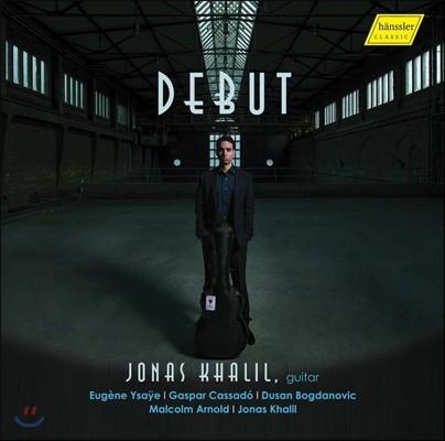 Jonas Khalil 데뷔 - 이자이: 무반주 소나타 2번 / 카사도: 무반주 첼로 모음곡 / 말콤 아놀드: 기타 환상곡 (Debut - Ysaye, Cassado, Dusan Bogdanovic, Malcolm Arnold) 요나스 카릴