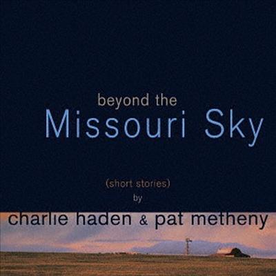 Charlie Haden / Pat Metheny - Beyond The Missouri Sky (SHM-CD)(일본반)