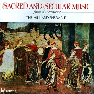 The Hilliard Ensemble 16세기 종교음악과 세속 음악 (Sacred & Secular Music)