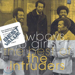Intruders - The Best Of The Intruders: Cowboys To Girls