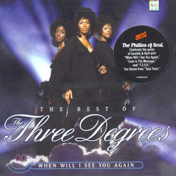 Three Degrees - The Best Of The Three Degrees: When Will I See You Again