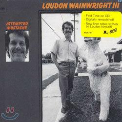 Loudon Wainwright III - Attempted Mustache