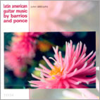 Latin American Guitar Music By Barrios And Ponce : John Williams