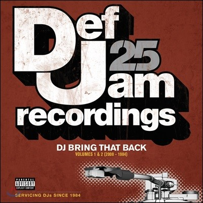 Def Jam 25: DJ Bring That Back Volumes 1 & 2 (2008-1984)