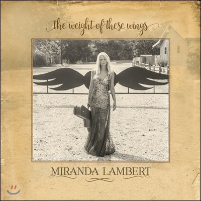 Miranda Lambert (미란다 램버트) - The Weight Of These Wings