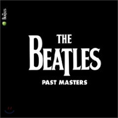The Beatles - Past Masters (Volumes 1&2) (2009 Digital Remaster Digipack) (비틀즈 오리지널 앨범 리마스터 버전)