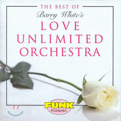 Barry White - The Best Of Love Unlimited Orchestra