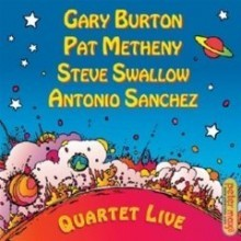 Gary Burton, Pat Metheny, Steve Swallow, And Antonio Sanchez - Quartet Live!