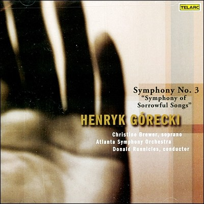 Donald Runnicles 고레츠키 : 교향곡 3번 '슬픔의 노래' (Henryk Gorecki: Symphony Of Sorrowful Songs')