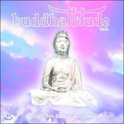 Buddha Bar Collection-Inuk-Buddhattidues