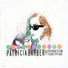 Patricia Barber - The Premonition Years: 1994-2002 Pop Songs