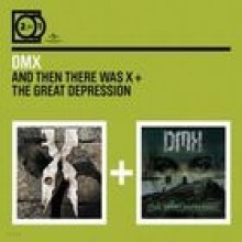 DMX - 2 For 1: And Then Three Was X / The Great Depression