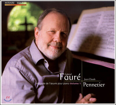 Jean-Claude Pennetier 포레 : 피아노 작품 1집 (Faure: Complete Piano Music Vol. 1)