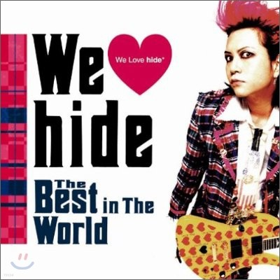 Hide - We Love Hide ~The Best in The World~