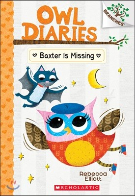 Owl Diaries #6 : Baxter Is Missing