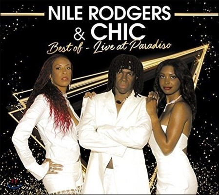 Nile Rodgers & Chic (나일 로저스, 쉬크) - Best Of: Live At Paradiso (베스트 오브 - 라이브 앳 파라디소)