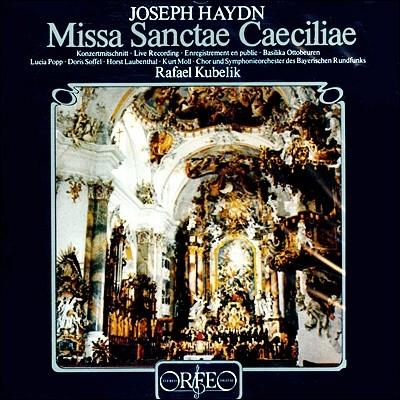 Rafael Kubelik 하이든: 산타 체칠리아를 위한 미사 (Haydn: Mass, Hob. XXII: 5 in C major 'Cacilienmesse') 라파엘 쿠벨릭