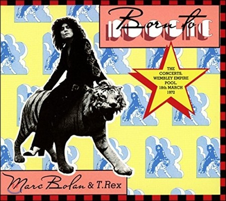 Marc Bolan & T. Rex (마크 볼란 앤 티렉스) - Born To Boogie: The Concerts, Wembley Empire Pool [2CD Deluxe Edition]