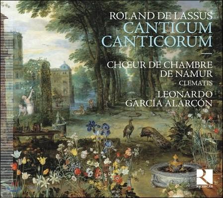 Choeur de Chambre de Namur 라수스: 칸티쿰 칸티코룸 [노래 중의 노래] (Roland de Lassus: Canticum Canticorum) 나뮈르 실내 합창단, 클레마티스, 레오나르도 가르시아 알라르콘