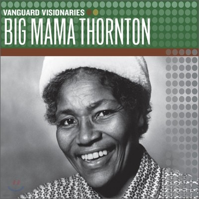 Big Mama Thornton - Vanguard Visionaries