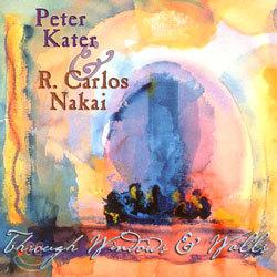 Peter Kater & R. Carlos Nakai - Through Windows And Walls